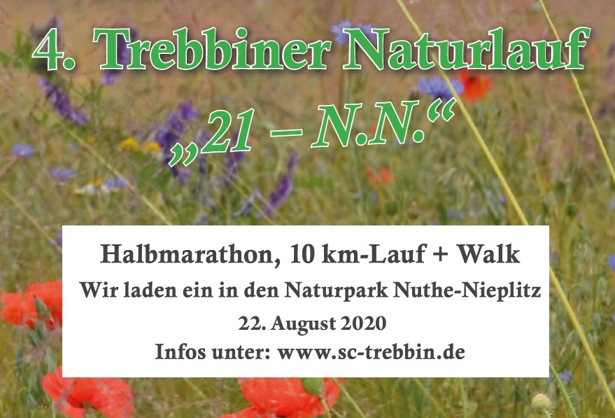 """4. Trebbiner Naturlauf """"21 - N.N."""" -Halbmarathon, 10 km-Lauf + Walk - 22. August 2020"""